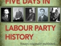 Snapshots:  Five Days in Labour Party History