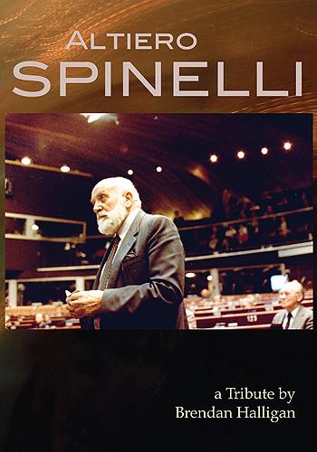 Tribute to Altiero Spinelli by Brendan Halligan