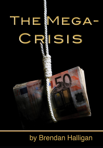 The Mega Crisis – an essay by Brendan Halligan