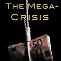 The Mega Crisis